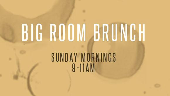 Big Room Brunch